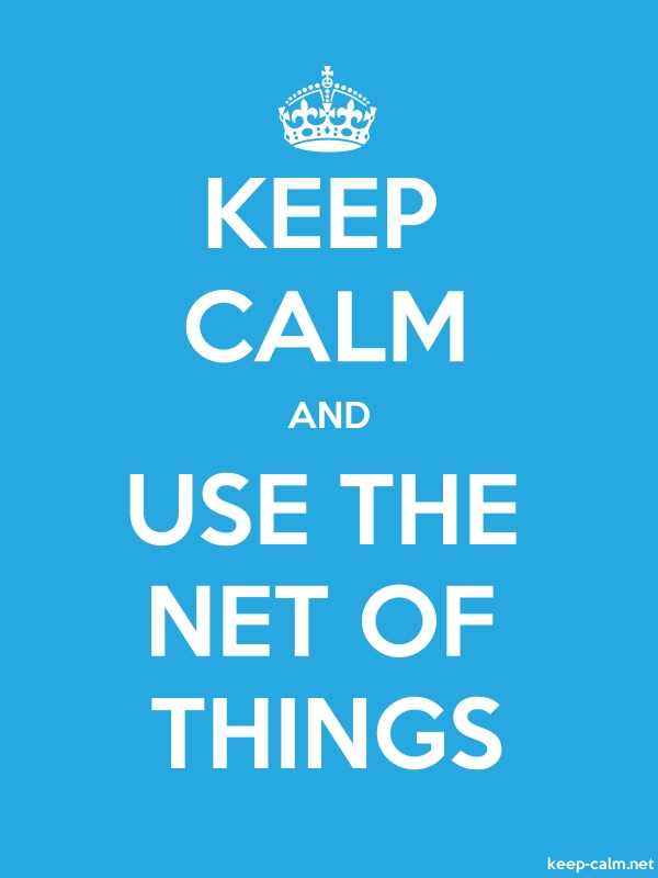 KEEP CALM AND USE THE NET OF THINGS - white/blue - Default (600x800)
