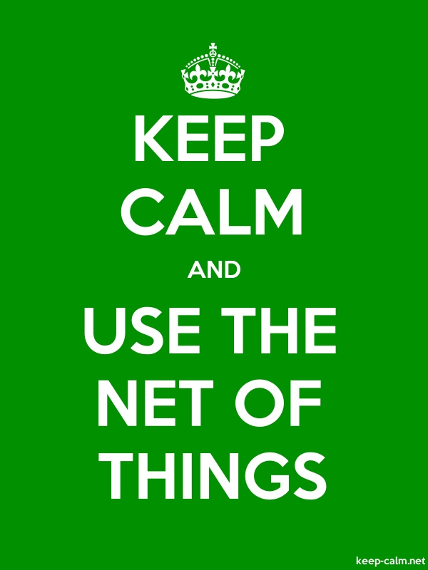 KEEP CALM AND USE THE NET OF THINGS - white/green - Default (600x800)