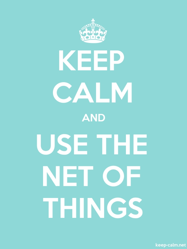 KEEP CALM AND USE THE NET OF THINGS - white/lightblue - Default (600x800)