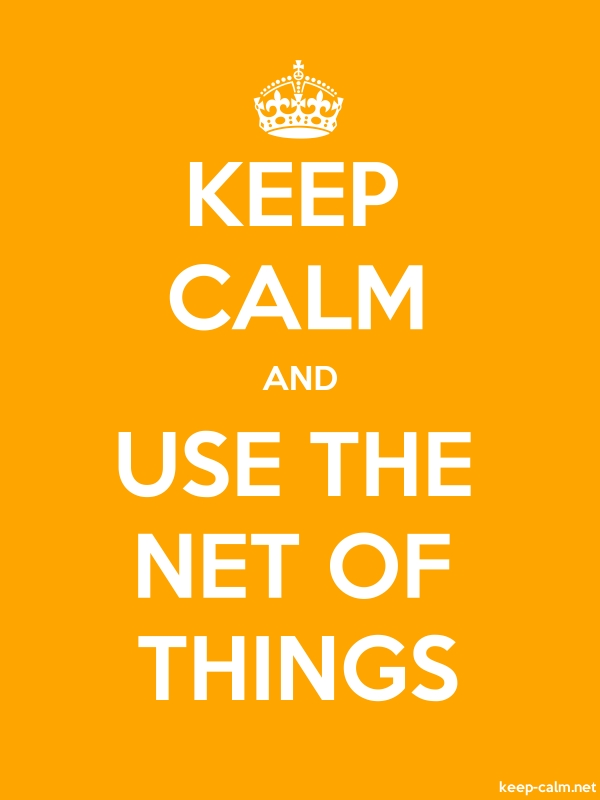KEEP CALM AND USE THE NET OF THINGS - white/orange - Default (600x800)
