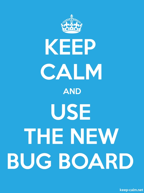 KEEP CALM AND USE THE NEW BUG BOARD - white/blue - Default (600x800)