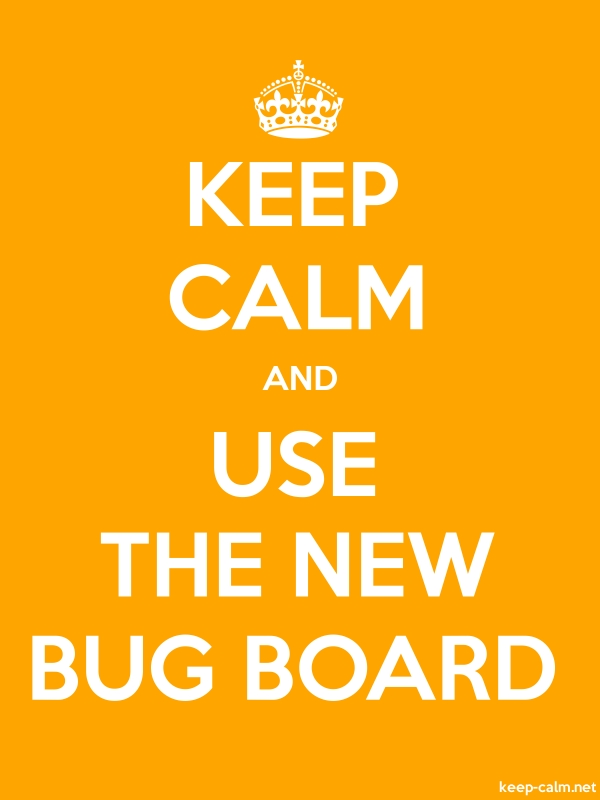 KEEP CALM AND USE THE NEW BUG BOARD - white/orange - Default (600x800)
