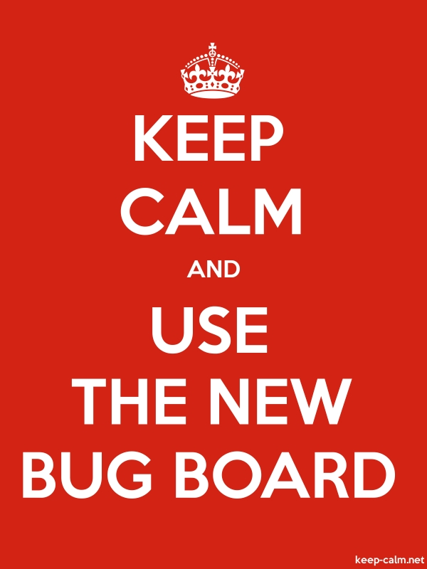 KEEP CALM AND USE THE NEW BUG BOARD - white/red - Default (600x800)