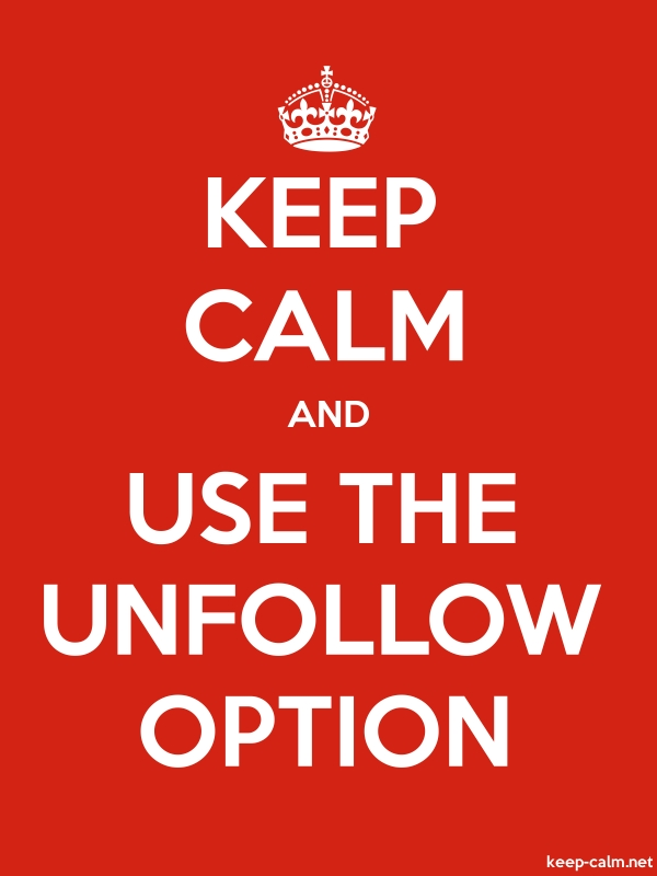 KEEP CALM AND USE THE UNFOLLOW OPTION - white/red - Default (600x800)