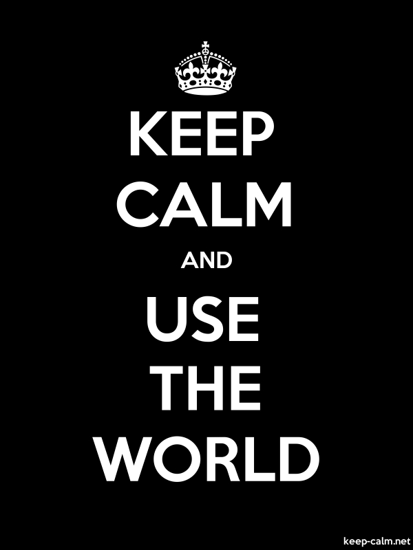 KEEP CALM AND USE THE WORLD - white/black - Default (600x800)