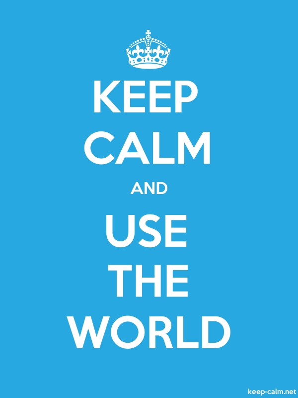 KEEP CALM AND USE THE WORLD - white/blue - Default (600x800)