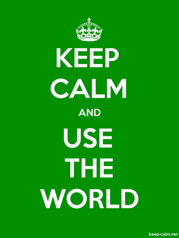 KEEP CALM AND USE THE WORLD - white/green - Default (600x800)