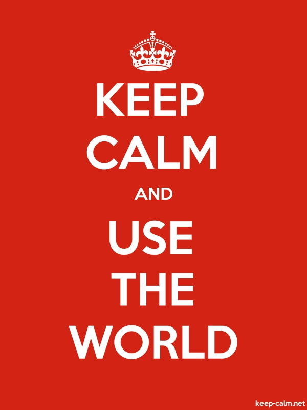 KEEP CALM AND USE THE WORLD - white/red - Default (600x800)