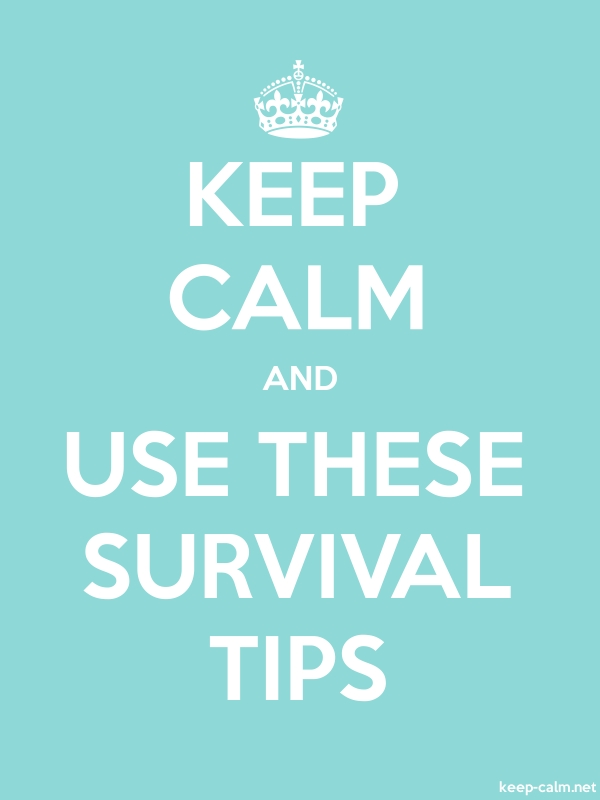 KEEP CALM AND USE THESE SURVIVAL TIPS - white/lightblue - Default (600x800)