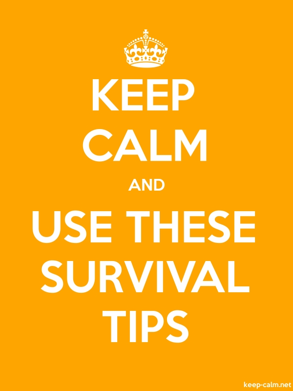 KEEP CALM AND USE THESE SURVIVAL TIPS - white/orange - Default (600x800)
