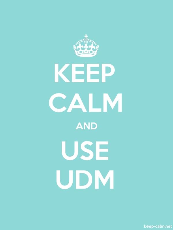 KEEP CALM AND USE UDM - white/lightblue - Default (600x800)
