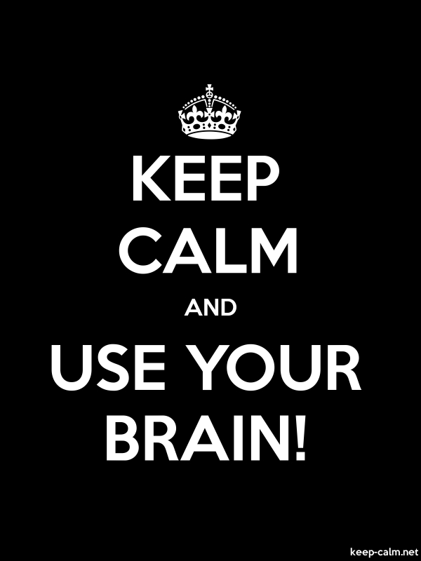 KEEP CALM AND USE YOUR BRAIN! - white/black - Default (600x800)