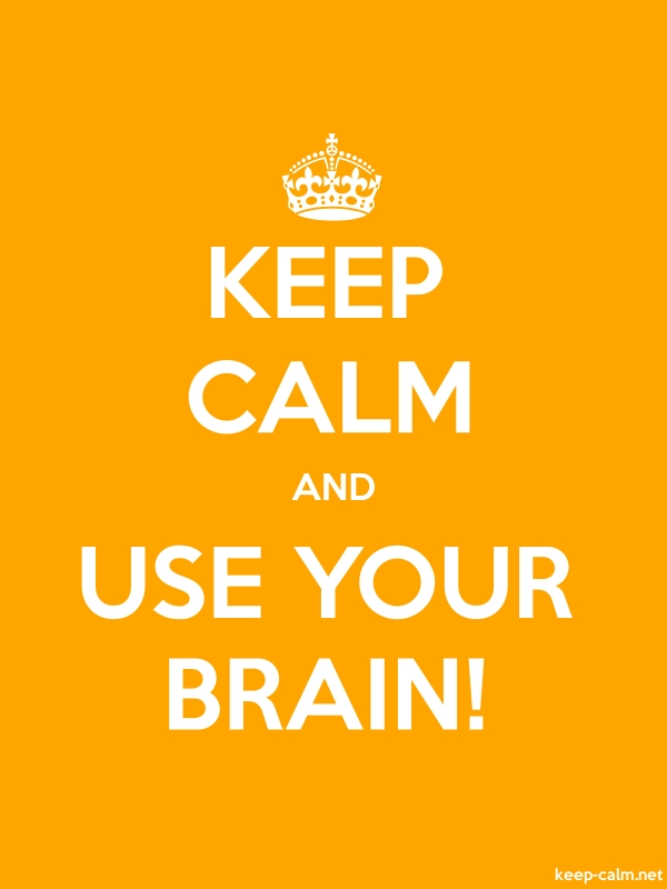 KEEP CALM AND USE YOUR BRAIN! - white/orange - Default (600x800)