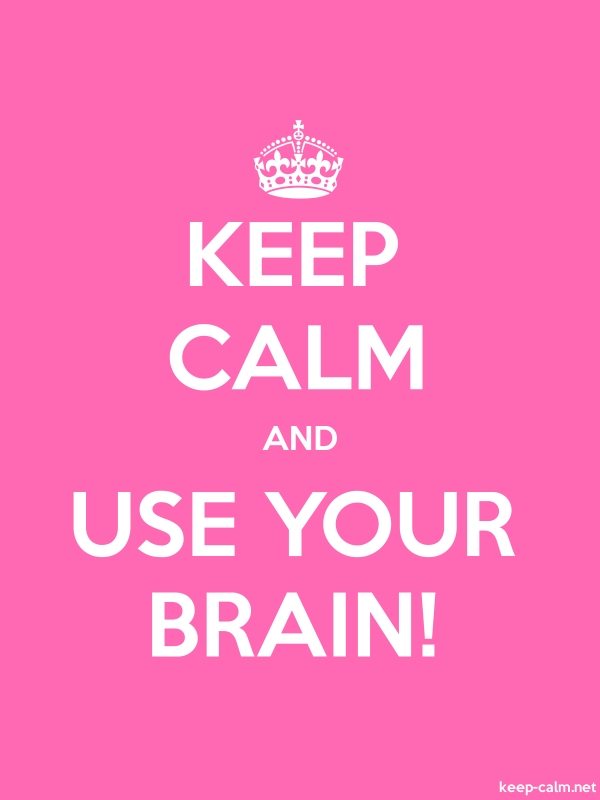 KEEP CALM AND USE YOUR BRAIN! - white/pink - Default (600x800)