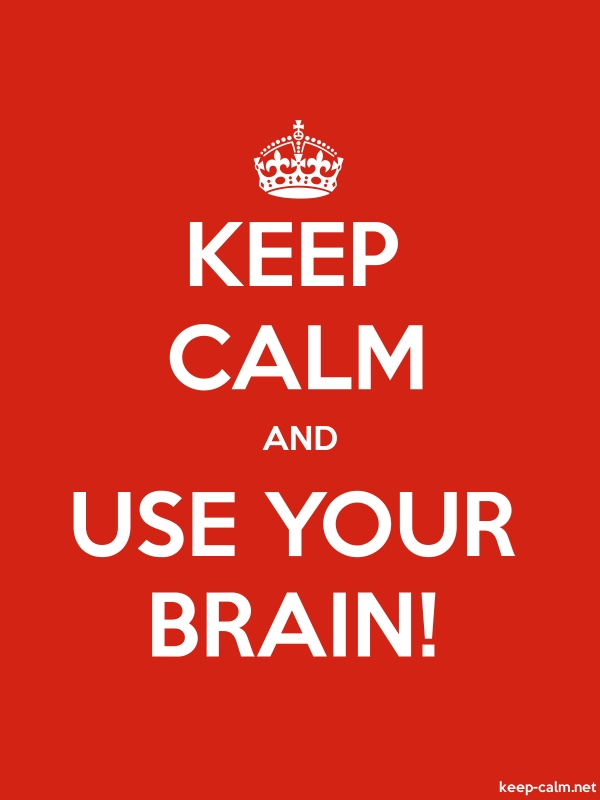 KEEP CALM AND USE YOUR BRAIN! - white/red - Default (600x800)