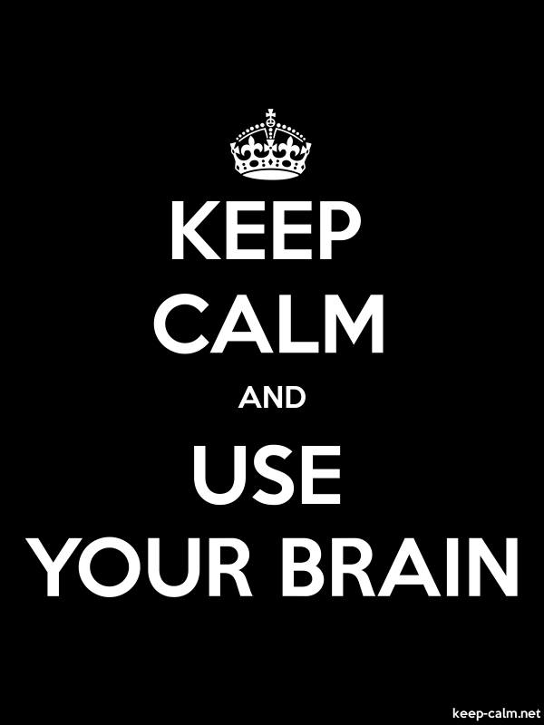KEEP CALM AND USE YOUR BRAIN - white/black - Default (600x800)