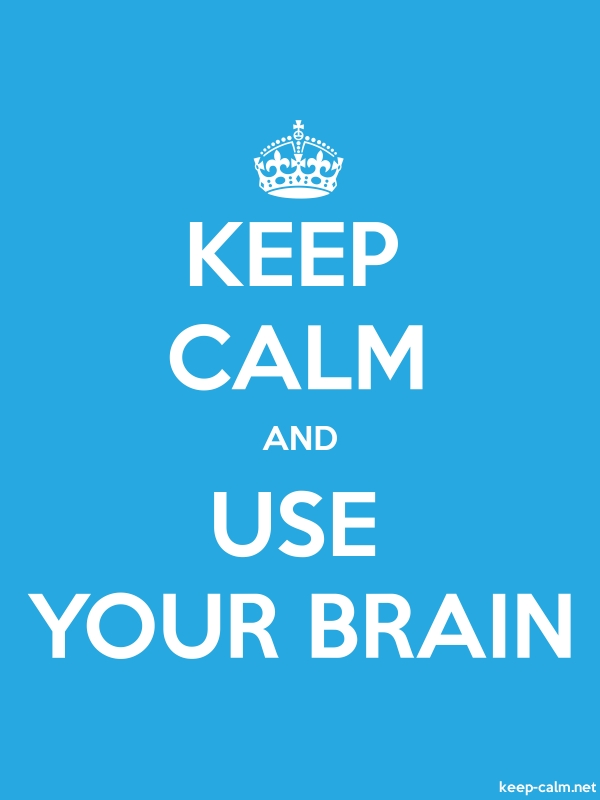 KEEP CALM AND USE YOUR BRAIN - white/blue - Default (600x800)