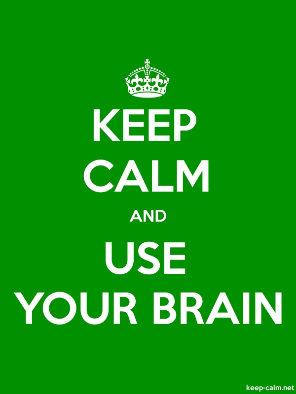 KEEP CALM AND USE YOUR BRAIN - white/green - Default (600x800)