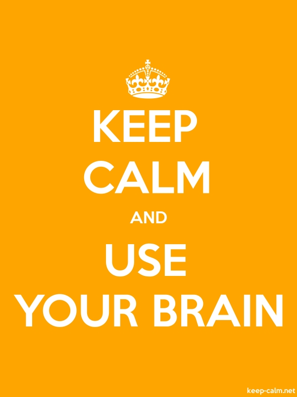 KEEP CALM AND USE YOUR BRAIN - white/orange - Default (600x800)
