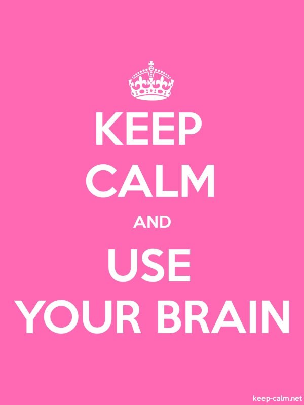KEEP CALM AND USE YOUR BRAIN - white/pink - Default (600x800)