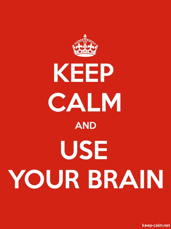 KEEP CALM AND USE YOUR BRAIN - white/red - Default (600x800)