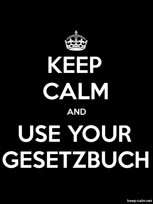 KEEP CALM AND USE YOUR GESETZBUCH - white/black - Default (600x800)