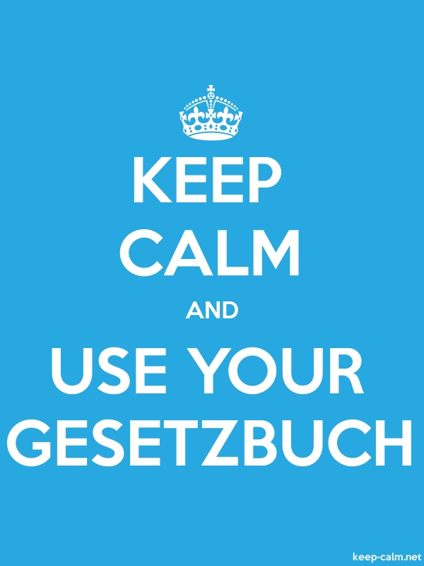 KEEP CALM AND USE YOUR GESETZBUCH - white/blue - Default (600x800)