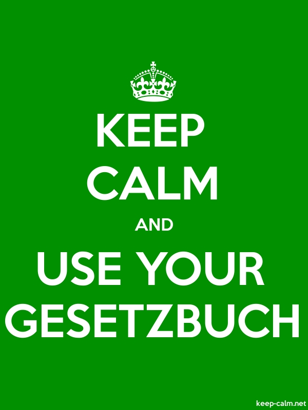 KEEP CALM AND USE YOUR GESETZBUCH - white/green - Default (600x800)