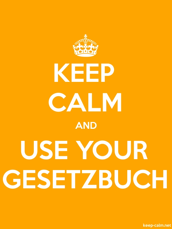 KEEP CALM AND USE YOUR GESETZBUCH - white/orange - Default (600x800)
