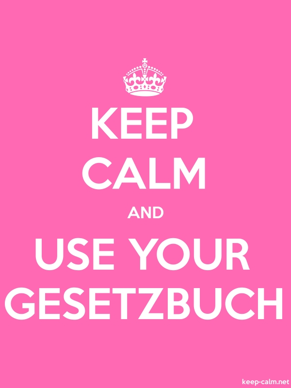 KEEP CALM AND USE YOUR GESETZBUCH - white/pink - Default (600x800)