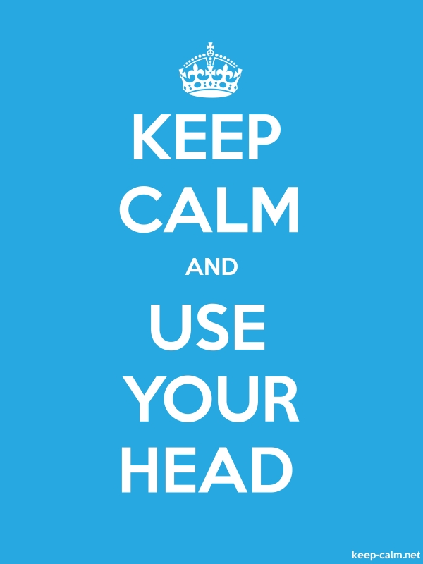 KEEP CALM AND USE YOUR HEAD - white/blue - Default (600x800)