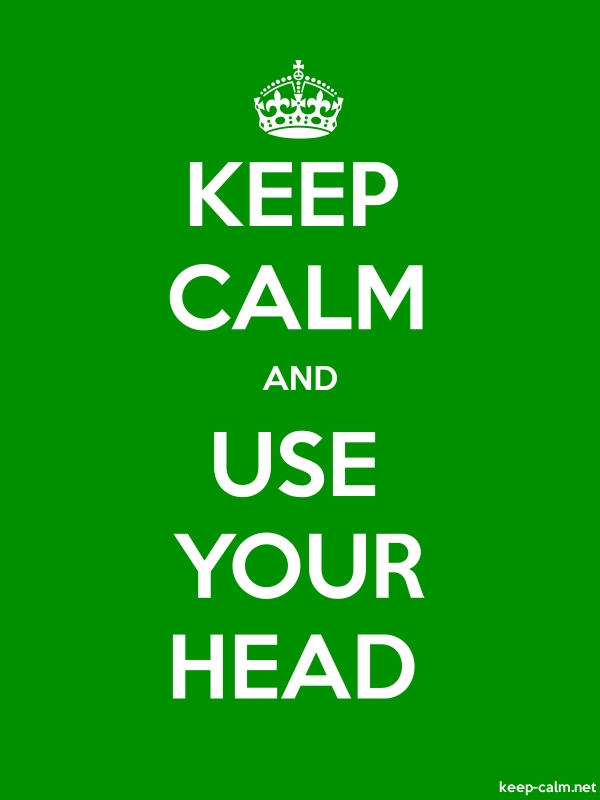 KEEP CALM AND USE YOUR HEAD - white/green - Default (600x800)