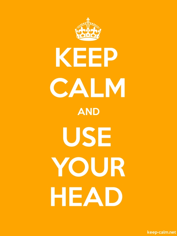 KEEP CALM AND USE YOUR HEAD - white/orange - Default (600x800)