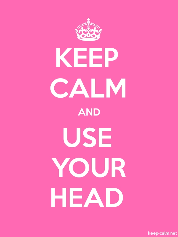 KEEP CALM AND USE YOUR HEAD - white/pink - Default (600x800)