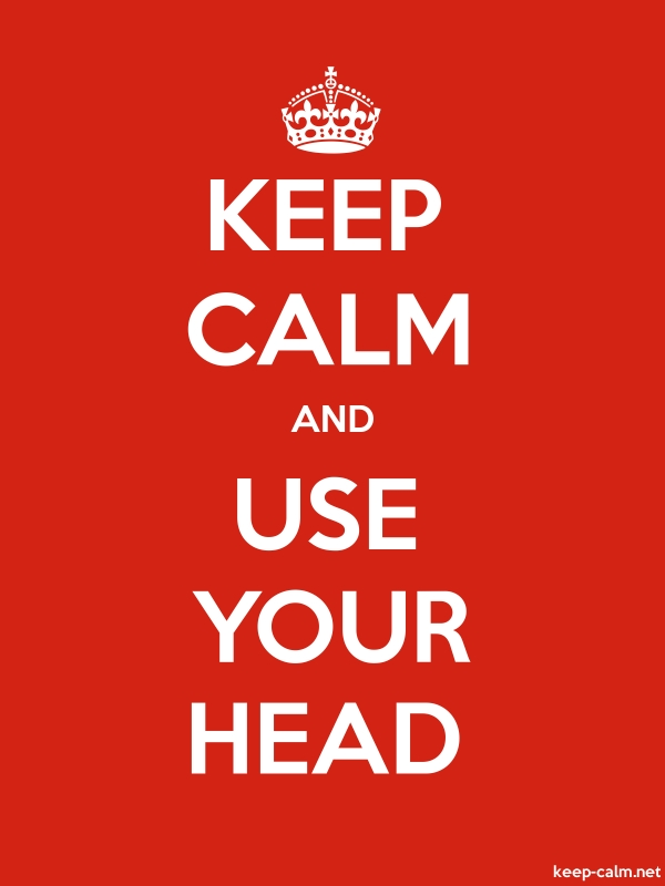 KEEP CALM AND USE YOUR HEAD - white/red - Default (600x800)