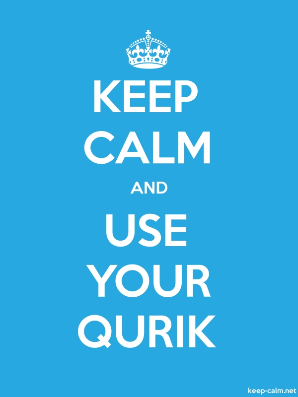 KEEP CALM AND USE YOUR QURIK - white/blue - Default (600x800)