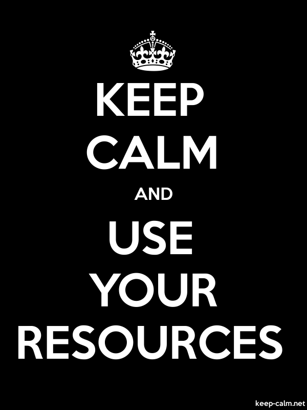 KEEP CALM AND USE YOUR RESOURCES - white/black - Default (600x800)