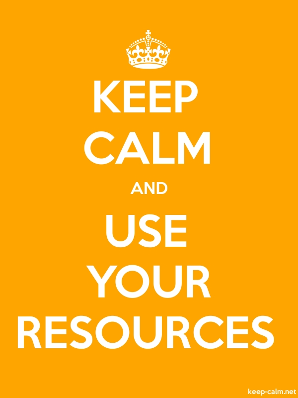 KEEP CALM AND USE YOUR RESOURCES - white/orange - Default (600x800)