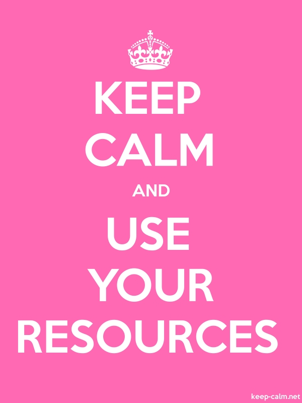 KEEP CALM AND USE YOUR RESOURCES - white/pink - Default (600x800)