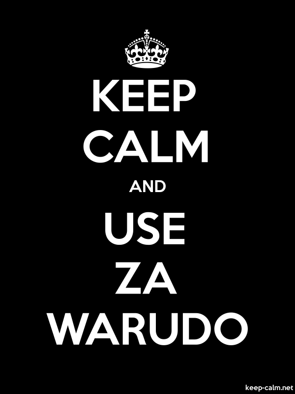 KEEP CALM AND USE ZA WARUDO - white/black - Default (600x800)