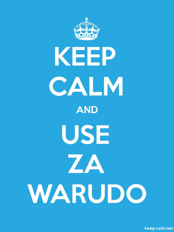 KEEP CALM AND USE ZA WARUDO - white/blue - Default (600x800)