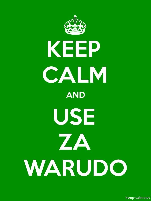 KEEP CALM AND USE ZA WARUDO - white/green - Default (600x800)