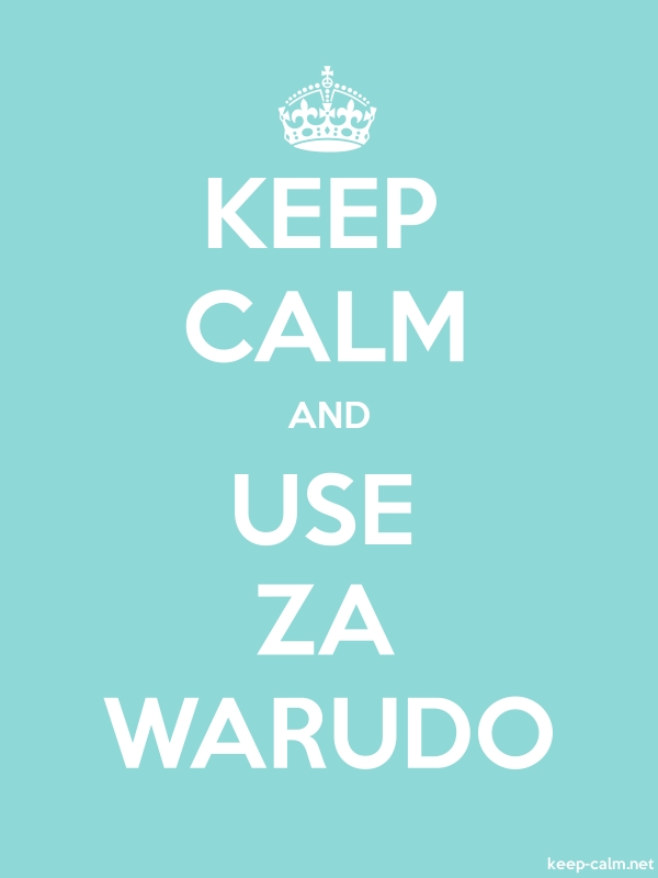 KEEP CALM AND USE ZA WARUDO - white/lightblue - Default (600x800)