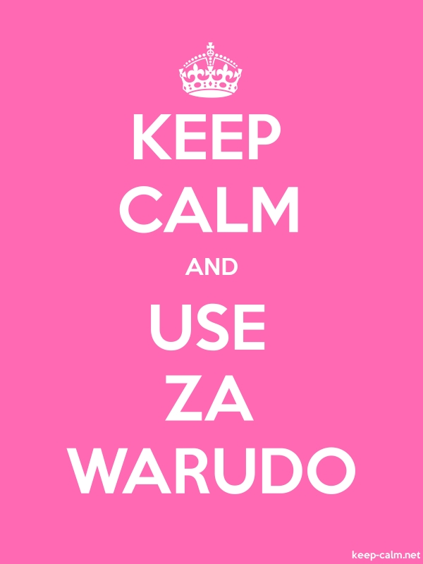 KEEP CALM AND USE ZA WARUDO - white/pink - Default (600x800)