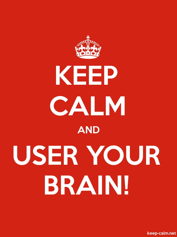 KEEP CALM AND USER YOUR BRAIN! - white/red - Default (600x800)