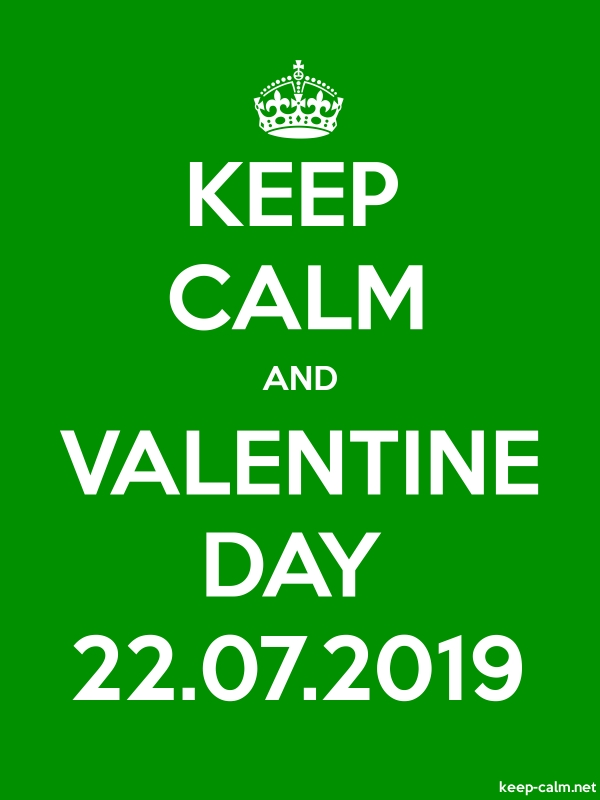 KEEP CALM AND VALENTINE DAY 22.07.2019 - white/green - Default (600x800)