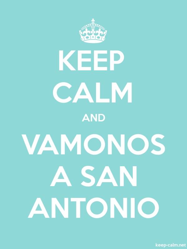 KEEP CALM AND VAMONOS A SAN ANTONIO - white/lightblue - Default (600x800)