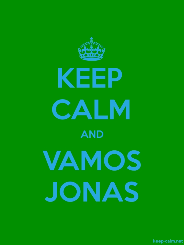 KEEP CALM AND VAMOS JONAS - blue/green - Default (600x800)