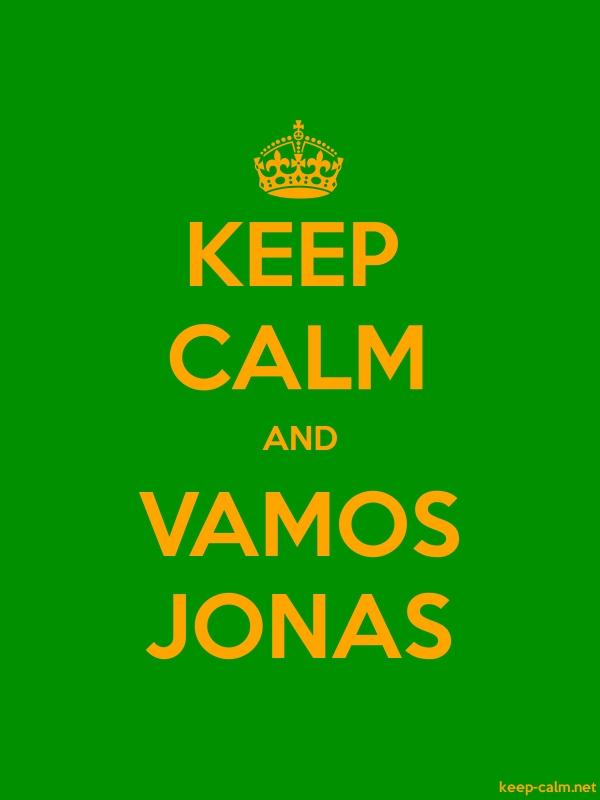 KEEP CALM AND VAMOS JONAS - orange/green - Default (600x800)