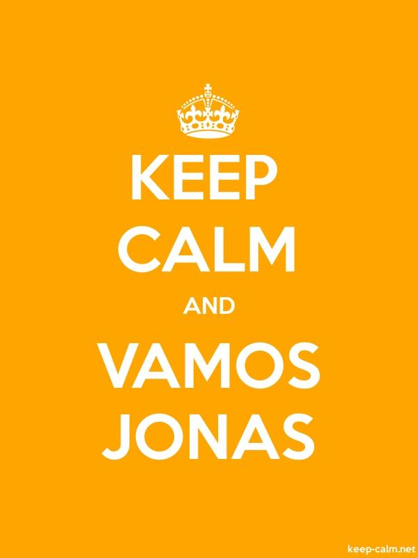 KEEP CALM AND VAMOS JONAS - white/orange - Default (600x800)
